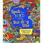 Spot the Bird on the Building Site by Sarah Khan (Hardback, 2015)
