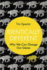 Identically Different: Why We Can Change Our Genes by Tim Spector (Hardback, 2013)