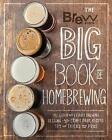 The Brew Your Own Big Book of Homebrewing: All-Grain and Extract Brewing * Kegging * 50+ Craft Beer Recipes * Tips and Tricks from the Pros by Brew Your Own (Paperback, 2017)