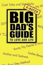 Big Dad's Guide to Love and Life: X-Rated NEW