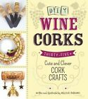 DIY Wine Corks: 35+ Cute and Clever Cork Crafts by Melissa Averinos (Paperback, 2014)