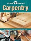 Carpentry: An Introduction to Sawing, Drilling, Shaping & Joining Wood by Cool Springs Press (Paperback, 2013)