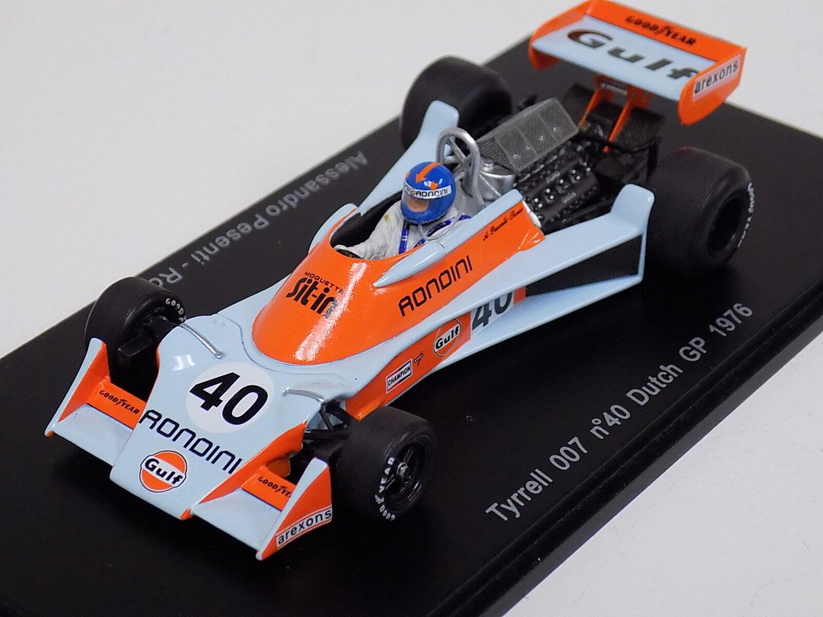 1 43 Spark F1 formule 1 Tyrrell 007 voiture  40 1976 DUTCH Grand Prix A.P. Rossi RO S1648
