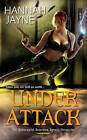 Under Attack: The Underworld Detection Agency Chronicles by Hannah Jayne (Paperback, 2011)