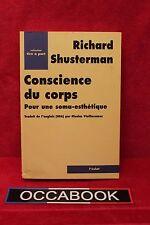 Conscience du corps : Pour une soma-esthétique - Richard Shusterman