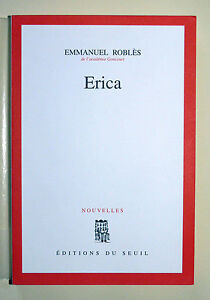 Emmanuel-ROBLES-034-Erica-034-Editions-du-seuil-1994-Edition-originale-Un-des-20-ex