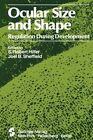 Ocular Size and Shape Regulation During Development by Springer-Verlag New York Inc. (Paperback, 2011)