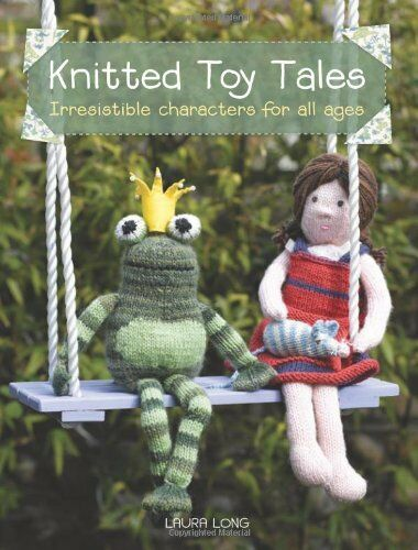 1 of 1 - Knitted Toy Tales by Laura Long