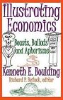 Illustrating Economics: Beasts, Ballads and Aphorisms by Kenneth Ewart Boulding (Paperback, 2009)
