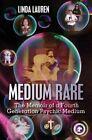 Medium Rare: The Memoir of a Fourth Generation Psychic Medium by Linda Lauren (Paperback / softback, 2013)