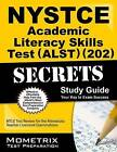 Nystce Academic Literacy Skills Test (Alst) (202) Secrets Study Guide: Nystce Exam Review for the New York State Teacher Certification Examinations by Mometrix Media LLC (Paperback, 2016)