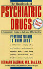 The Handbook of Psychiatric Drugs: A Consumer's Guide to Safe and Effective Use by Bernard Salzman (Paperback / softback, 1996)