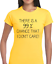 THERE IS A 99/% CHANCE FUNNY T SHIRT LADIES JOKE PRINTED SLOGAN DESIGN GIFT IDEA