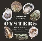 Oysters: A Celebration in the Raw by Jeremy Sewall, Marion Lear Swaybill (Paperback, 2016)