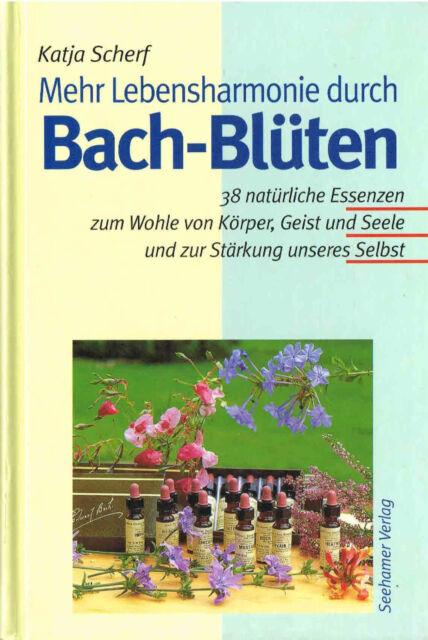 Mehr Lebensharmonie durch Bach-Blüten von Katja Scherf, gebundene Ausgabe, TOP