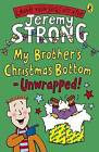 My Brother's Christmas Bottom - Unwrapped! by Jeremy Strong (Paperback, 2010)