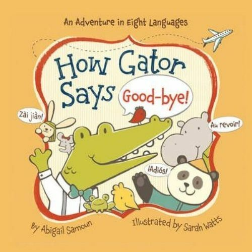 1 of 1 - How Gator Says Good-bye!-ExLibrary
