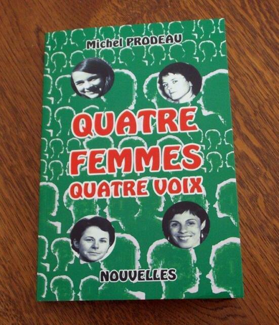 QUATRE FEMMES QUATRE VOIX - MICHEL PRODEAU - LIVRE NEUF - NOUVEAUTÉ