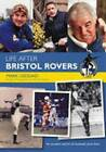 Life After Bristol Rovers FC by Mark Leesdad (Paperback, 2007)