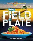 From Field to Plate by Michael Bright (Hardback, 2016)