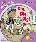 Oxford Reading Tree More Songbirds Phonics: Level 1+ Dig, Dig, Dig! by Julia Donaldson (Paperback, 2012)