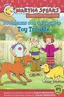 Martha Habla: Problemas Con un Juguete/Martha Speaks: Toy Trouble by Susan Meddaugh (Hardback, 2016)