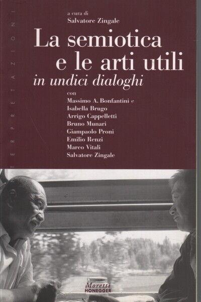 La semiotica e le arti autili - Salvatore Zingale (Moretti Honegger)
