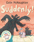 Suddenly! by Colin McNaughton (Paperback, 2007)