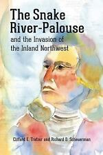 The Snake River-Palouse and the Invasion of the Inland Northwest by Clifford...