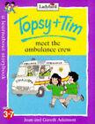 Topsy and Tim Meet the Ambulance Crew by Gareth Adamson, Jean Adamson (Paperback, 1998)