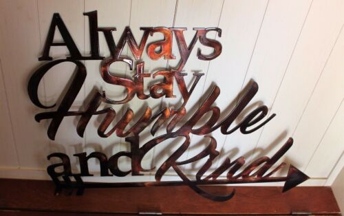 """Always Stay Humble /& Kind Metal Wall Decor 24/"""" x 18/"""" Copper//Bronzed Plated"""