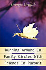 Running Around in Family Circles with Friends in Pursuit by Georgia Griffith (Paperback / softback, 2003)