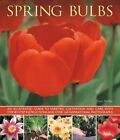 Spring bulbs: An Illustrated Guide to Varieties, Cultivation and Care, with Step-by-step Instructions and Over 160 Inspirational Photographs by Peter McHoy (Paperback, 2014)