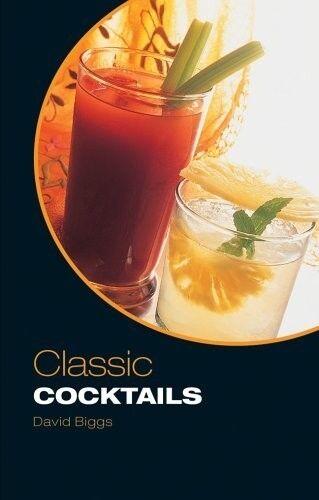 Very Good, Classic Cocktails, Biggs, David, Book