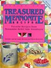 Treasured Mennonite Recipes : Favorite Recipes from Mennonite Relief Sale Volunteers by Mennonite Relief Sale Volunteers Staff, Woodworker's Journal Editors and Fox Chapel Publishing Staff (1992, Paperback)
