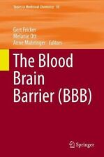 Topics in Medicinal Chemistry: The Blood Brain Barrier (BBB) 10 (2014,...