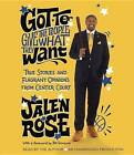 Got to Give the People What They Want: True Stories and Flagrant Opinions from Center Court by Jalen Rose (CD-Audio, 2015)