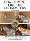 How to Paint Like the Old Masters by Joseph Sheppard (Paperback, 1983)