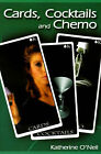Cards, Cocktails and Chemo by Dr Katherine O'Neil (Paperback / softback, 2001)