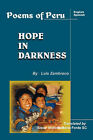 Hope in Darkness: Poems of Peru by Luis Zambrano (Paperback, 2006)