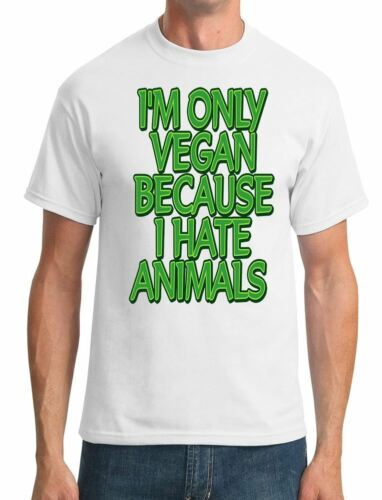I/'m Only Vegan Because I Hate Animals Mens T-Shirt