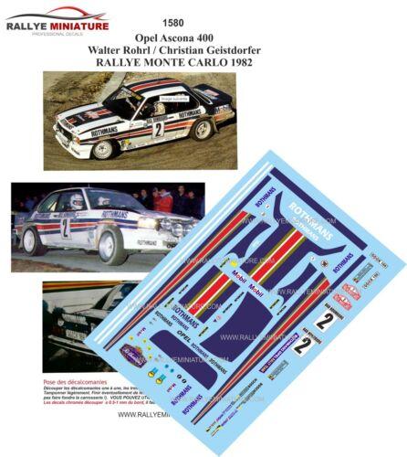 DECALS 1//18 REF 1580 OPEL ASCONA 400 WALTER ROHRL RALLYE MONTE CARLO 1982 RALLY