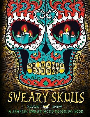 Swear Words Humorous Coloring Books for Grown-Ups for Relaxation, Stress  Relief, Mindful Meditation and Art Color Therapy: Sweary Skulls: a Spanish  ...