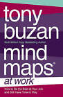 Mind Maps at Work: How to be the best at work and still have time to play by Tony Buzan (Paperback, 2004)