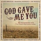 God Gave Me You: 12 Inspirational Hits from Today's Top Country Artists by Various Artists (CD, Aug-2012, Curb)