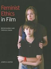 NEW - Feminist Ethics in Film: Reconfiguring Care through Cinema