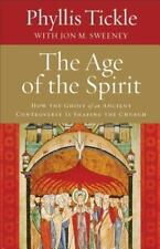 The Age of the Spirit: How the Ghost of an Ancient Controversy Is-ExLibrary