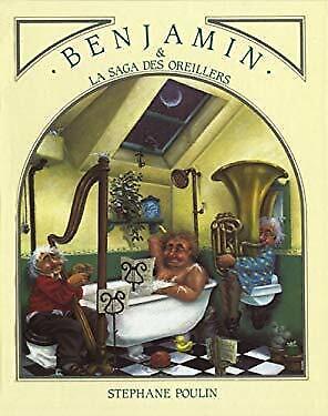 Benjamin et la Saga des Oreillers by Poulin, Stephane