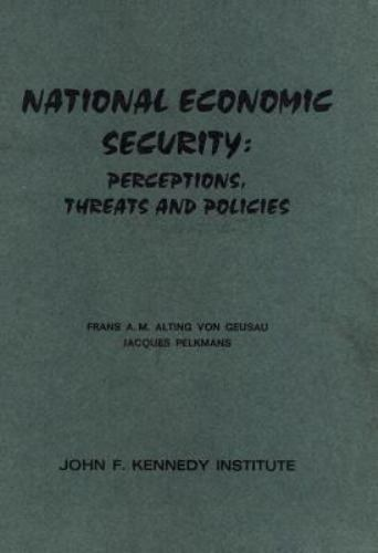 National Economic Security: Perceptions, Threats, and Policies, , Good Book