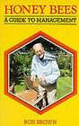 Honey Bees: A Guide to Management by Ron Brown (Paperback, 1998)